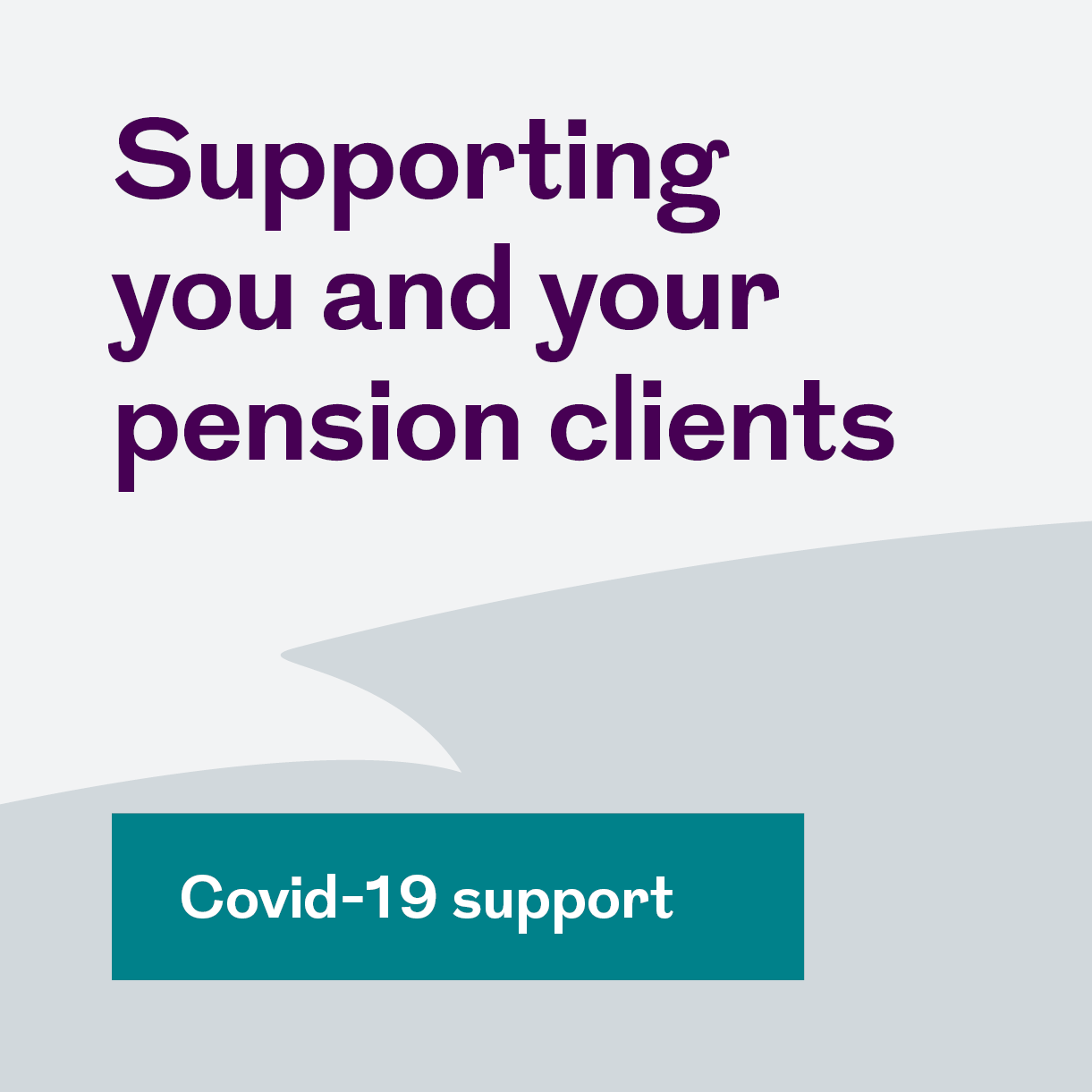 supporting you and your pension clients
