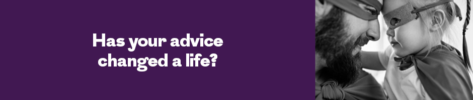 Has your advice changed a life?