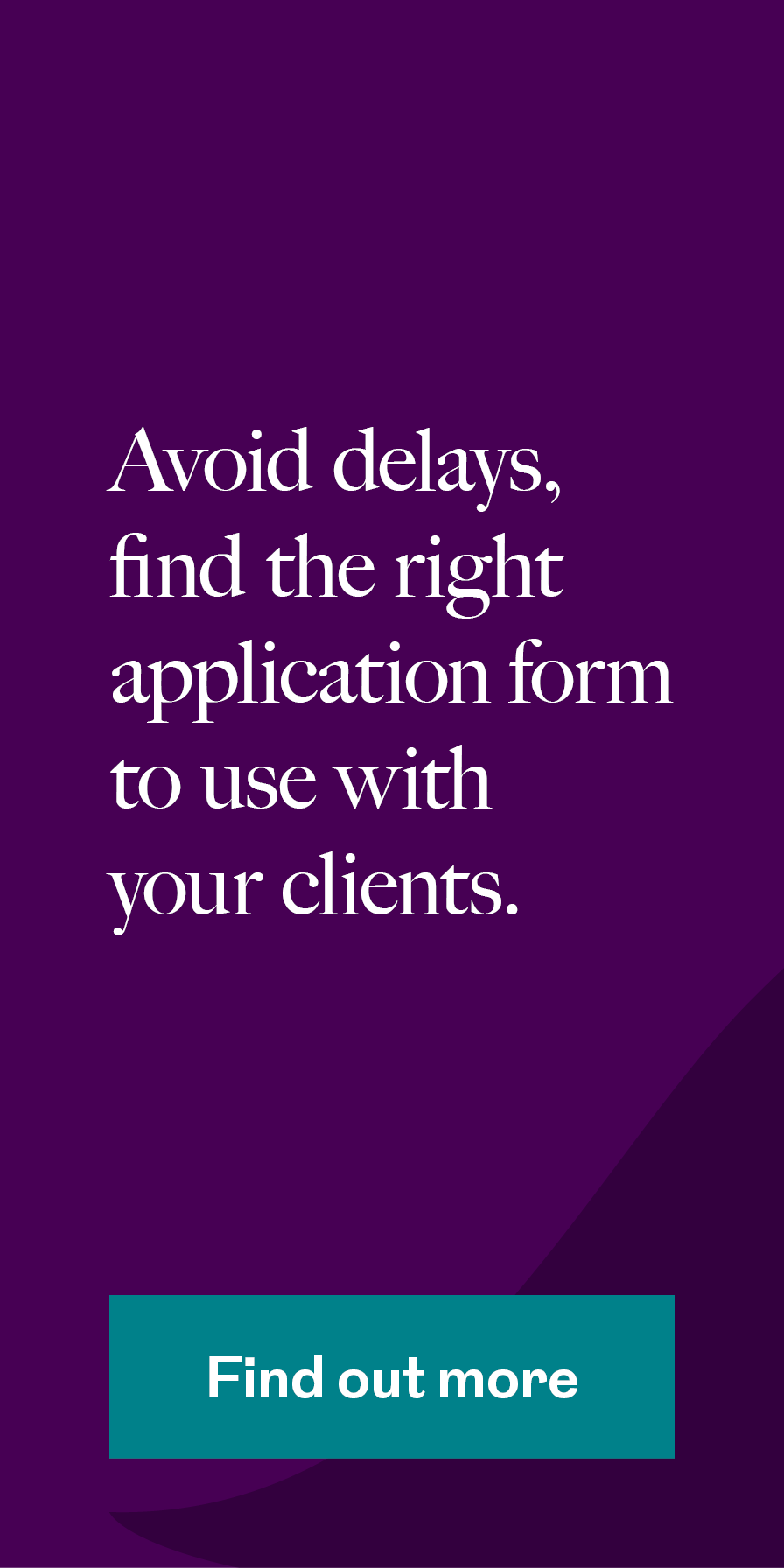 Find the right application form - find out more