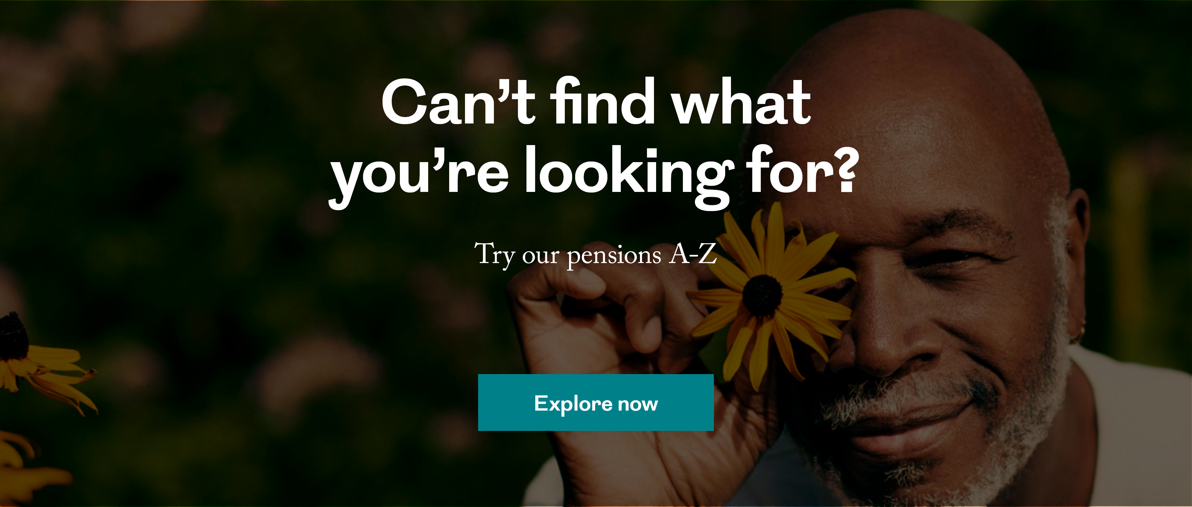 Can't find what you're looking for? Try our pensions A to Z, find out more